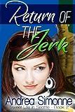 Return of the Jerk (Sweet Life in Seattle) (Volume 2)