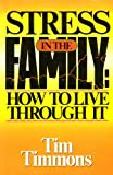 Stress in the Family, Tim Timmons, 0890813590