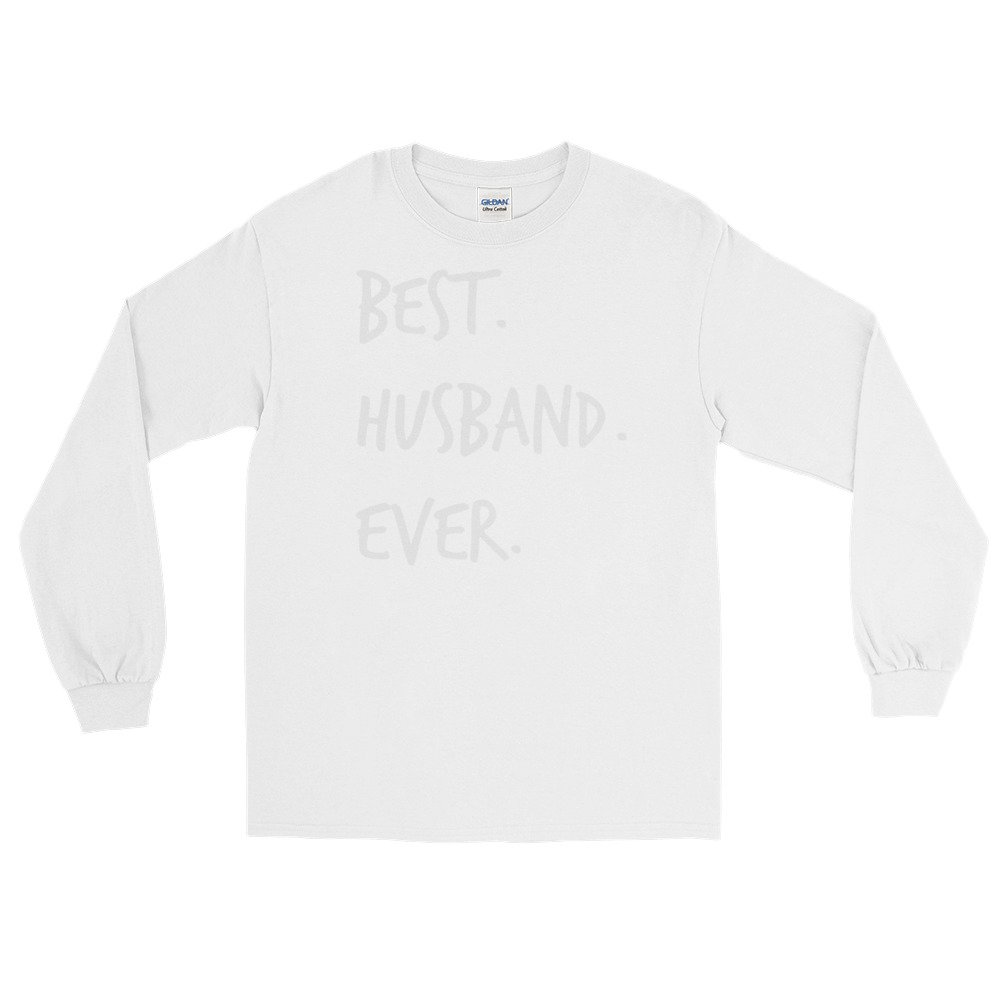 Best Husband Ever Novelty Long Sleeve T-Shirt Fun Loving Father Gift for Him Tee