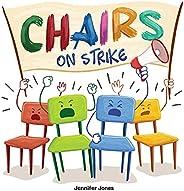 Chairs on Strike: A Funny, Rhyming, Read Aloud Kid's Book For Preschool, Kindergarten, 1st grade, 2nd grad