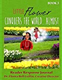 Little Flower Conquers the World...Almost: Reader Response Journal (Children of The World Storybook and Educational Series)