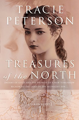 5cab6ca361da Treasures of the North (Yukon Quest Book  1) - Kindle edition by ...