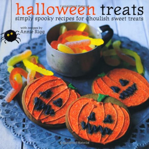 Halloween Treats: Simply Spooky Recipes for Ghoulish Sweet (Cool Halloween Dessert Recipes)