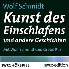 Kunst des Einschlafens und andere Geschichten Hörspiel von Wolf Schmidt Gesprochen von: Wolf Schmidt, Gretel Pilz