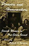 Pioneers and Homemakers : Jewish Women in Pre-State Israel, , 0791409066