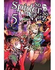 So I'm a Spider, So What? Vol. 5 (light novel)