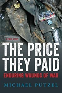 The Price They Paid: Enduring Wounds Of War by Michael Putzel (2015-04-10)