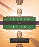 img - for Offering to Isis: Knowing the Goddess Through Her Sacred Symbols book / textbook / text book