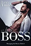 Wife to the Boss: Billionaire Romance (Managing the Bosses) (Volume 6)