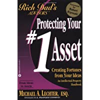 Rich Dad's Advisors: Protecting Your #1 Asset : Creating Fortunes from Your Ideas
