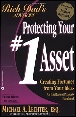 Protecting Your 1 Asset Creating Fortunes From Your Ideas Rich