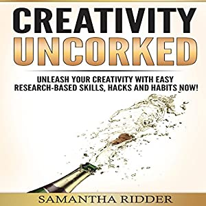Creativity Uncorked Audiobook