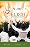 The Self-Scarred Church, Rosemarie T. Downer, 1607914735