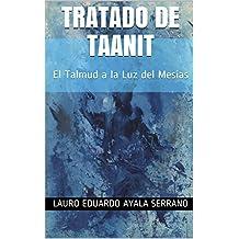 Tratado de Taanit: El Talmud a la Luz del Mesías (Spanish Edition)