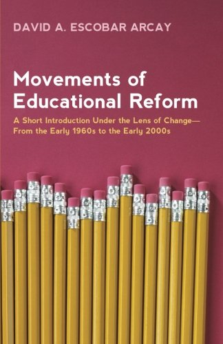 Movement Reform (Movements of Educational Reform: A Short Introduction Under the Lens of Change - From the Early 1960s to the Early 2000s)