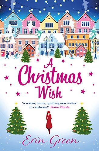 - A Christmas Wish: A heartwarming, uplifting and fun Christmas romance