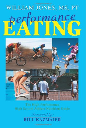 Performance Eating: The High Performance High School Athlete Nutrition Guide