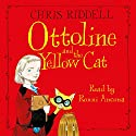 Ottoline and the Yellow Cat Audiobook by Chris Riddell Narrated by Ronni Ancona