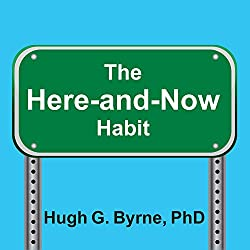 The Here-and-Now Habit