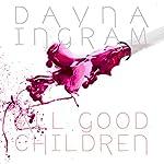 All Good Children | Dayna Ingram