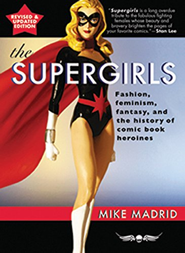Book Cover: The Supergirls: Feminism, Fantasy, and the History of Comic Book Heroines