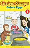 img - for Curious George Colors Eggs book / textbook / text book