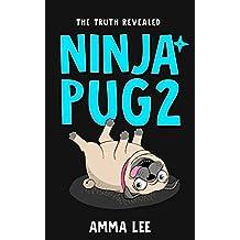 Children's Book : Ninja Pug (2): The Truth Revealed (Dog, Ninja spy , Ninja vs Ninja, Book for kids ages 9 12)