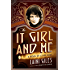 The It Girl and Me: A Novel of Clara Bow (Forgotten Actress series Book 2)