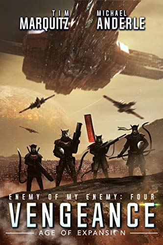 Vengeance: An Alien Galactic Military Science Fiction Adventure (Enemy of my Enemy Book 4)