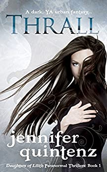 Thrall: A Dark YA Urban Fantasy (Daughters Of Lilith Book 1) by [Quintenz, Jennifer]