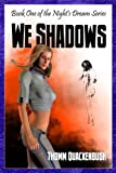 We Shadows - Book One Of The Night's Dream Series