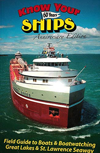 JUST OUT! NEW, EXPANDED 2019 60th Anniversary Edition Of The GREAT LAKES SHIPS FIELD GUIDE - All Ships That Sail On Lake Michiigan, Superior, Huron, Erie, Ontario, St Lawrence Seaway and Salties