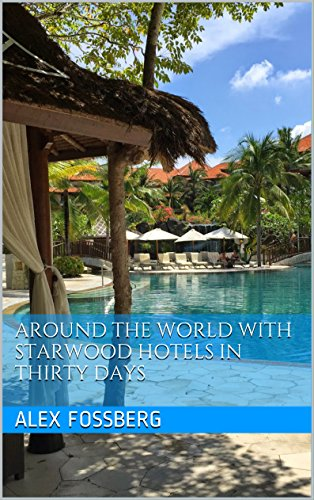around-the-world-with-starwood-hotels-in-thirty-days