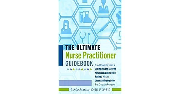 Amazon.com: The Ultimate Nurse Practitioner Guidebook: A ...