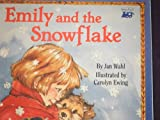 Emily and the Snowflake, Jan Wahl, 0816735735