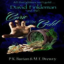 David Finkleman and the Curse of the Gold: David Finkleman Mystical Mysteries Series, Book 3 Audiobook by P. K. Burian, M. E. Drewry Narrated by Al Kessel