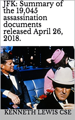 #freebooks – JFK: Summary of the 19,045 assassination documents released April 26, 2018. (The Seven Seals Book 648) by Kenneth Lewis (CSE)