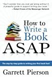 How to Write A Book ASAP, Garrett Pierson, 069201599X