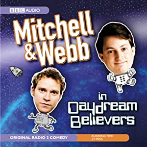Mitchell & Webb in Daydream Believers Radio/TV