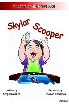 Skylar Scooper (Major Milestones Kids Book 3) by [Rich, Stephanie]