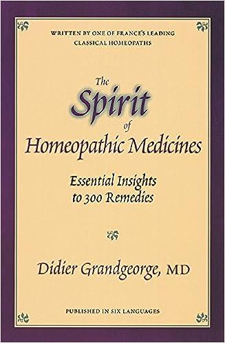 Spirit of homeopathic medicines essential insights to 300 remedies spirit of homeopathic medicines essential insights to 300 remedies didier grandgeorge 9781556432613 amazon books fandeluxe Images