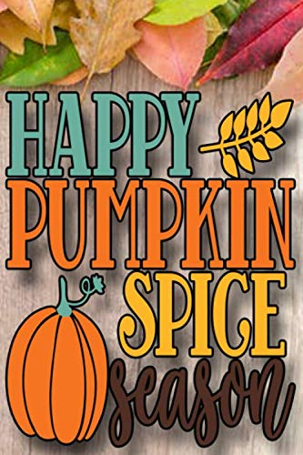Happy Pumpkin Spice Season: Coffee Journal and Planner by Jennifer Baldwin