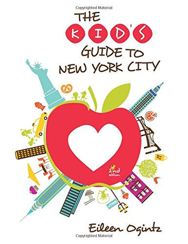 The Kid's Guide to New York City, 2nd (Kid's Guides Series) PDF