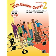 Alfred's Kid's Ukulele Course 2: The Easiest Ukulele Method Ever!, Book and Online Audio