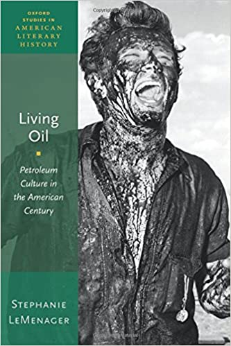 Amazon living oil petroleum culture in the american century living oil petroleum culture in the american century oxford studies in american literary history reprint edition fandeluxe Gallery