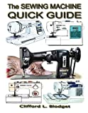 The Sewing Machine Quick Guide, Clifford L. Blodget, 0990022730