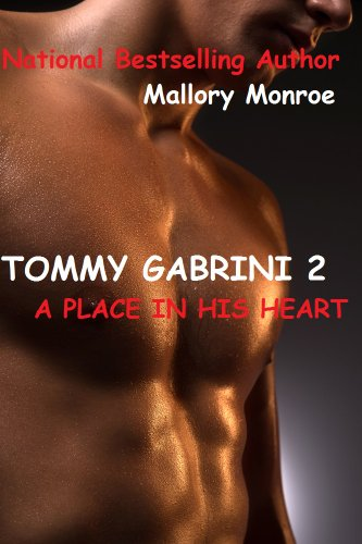 - TOMMY GABRINI 2: A PLACE IN HIS HEART (The Gabrini Men Series Book 3)