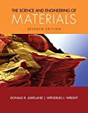 The Science and Engineering of Materials (Activate Learning with these NEW titles from Engineering!) 7th Edition