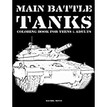 Main Battle Tanks - Coloring Book For Teens & Adults: Military & Army - Grayscale Line Art Colouring - Abrams, Merkava, Challenger, T-72, WW2