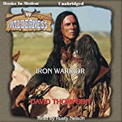 Iron Warrior: Wilderness Series, Book 19 | David Thompson